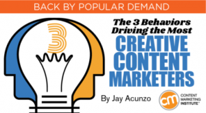 The 3 Behaviors Driving the Most Creative Content Marketers
